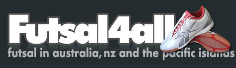 Covering all things Futsal in Australia & New Zealand